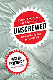 UNSCREWED by Jaclyn Friedman