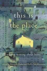THIS IS THE PLACE by Margot  Kahn