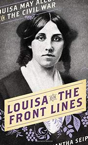LOUISA ON THE FRONT LINES by Samantha Seiple