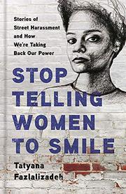 STOP TELLING WOMEN TO SMILE by Tatyana Fazlalizadeh