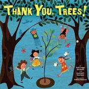 THANK YOU, TREES! by Gail Langer Karwoski