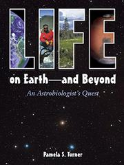 LIFE ON EARTH--AND BEYOND by Pamela S. Turner