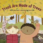 TROUT ARE MADE OF TREES by April Pulley Sayre