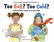 TOO HOT? TOO COLD? by Caroline Arnold
