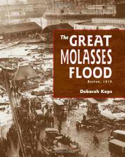 THE GREAT MOLASSES FLOOD by Deborah J. Kops