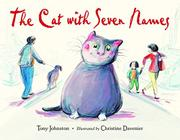 THE CAT WITH SEVEN NAMES by Tony Johnston
