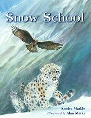 SNOW SCHOOL by Sandra Markle