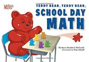 Book Cover for TEDDY BEAR, TEDDY BEAR, SCHOOL DAY MATH