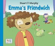EMMA'S FRIENDWICH by Stuart J. Murphy