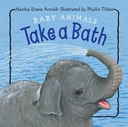 BABY ANIMALS TAKE A BATH by Marsha Diane Arnold