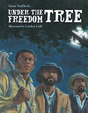 UNDER THE FREEDOM TREE by Susan VanHecke