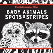 BABY ANIMALS SPOTS & STRIPES by Phyllis Limbacher Tildes