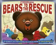 BEARS TO THE RESCUE by David Biedrzycki