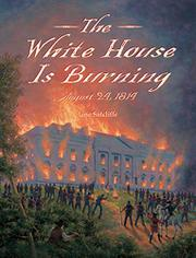 THE WHITE HOUSE IS BURNING by Jane Sutcliffe