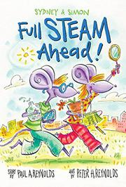 FULL STEAM AHEAD! by Peter H. Reynolds
