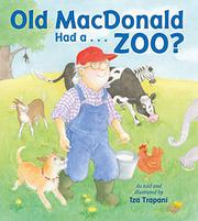 OLD MACDONALD HAD A…ZOO? by Iza Trapani