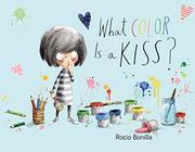 WHAT COLOR IS A KISS? by Rocio Bonilla