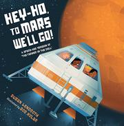 HEY-HO, TO MARS WE'LL GO! by Susan Lendroth