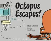 OCTOPUS ESCAPES! by Nathaniel Lachenmeyer