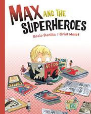 MAX AND THE SUPERHEROES by Rocio Bonilla