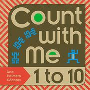 COUNT WITH ME 1 TO 10 by Ana Palmero Cáceres