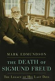 THE DEATH OF SIGMUND FREUD by Mark Edmundson