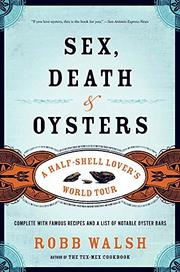 SEX, DEATH & OYSTERS by Robb Walsh