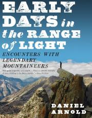 EARLY DAYS IN THE RANGE OF LIGHT by Daniel Arnold