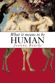 WHAT IT MEANS TO BE HUMAN by Joanna Bourke
