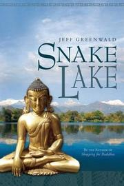 SNAKE LAKE by Jeff Greenwald