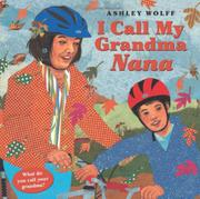 I CALL MY GRANDMA NANA by Ashley  Wolff
