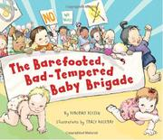 THE BAREFOOTED, BAD-TEMPERED BABY BRIGADE by Deborah Diesen