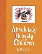 ABSOLUTELY BEASTLY CHILDREN by Dan Krall