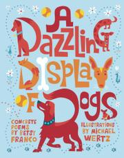 A DAZZLING DISPLAY OF DOGS by Betsy Franco