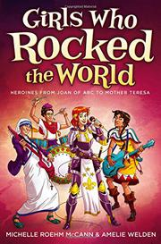 GIRLS WHO ROCKED THE WORLD by Michelle Roehm McCann