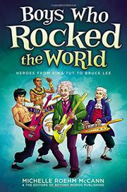 BOYS WHO ROCKED THE WORLD by Michelle Roehm McCann