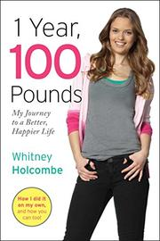 1 YEAR, 100 POUNDS by Whitney Holcombe