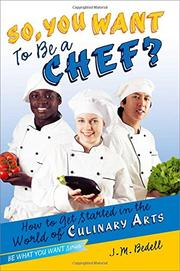 SO, YOU WANT TO BE A CHEF? by J.M. Bedell