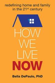 HOW WE LIVE NOW by Bella DePaulo