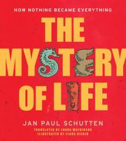 THE MYSTERY OF LIFE by Jan Paul Schutten