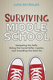 SURVIVING MIDDLE SCHOOL by Luke  Reynolds