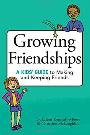 GROWING FRIENDSHIPS by Eileen Kennedy-Moore