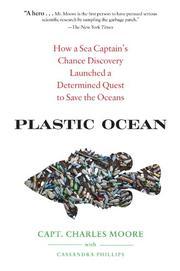 PLASTIC OCEAN by Charles Moore