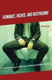 ROMANCE, RICHES, AND RESTROOMS by Tim Phelan