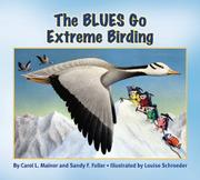 THE BLUES GOES EXTREME BIRDING by Carol L. Malnor
