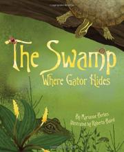 THE SWAMP WHERE GATOR HIDES by Marianne Berkes