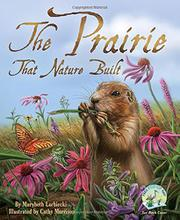 THE PRAIRIE THAT NATURE BUILT by Marybeth Lorbiecki