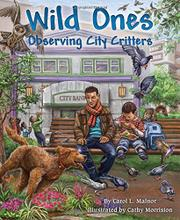 WILD ONES by Carol L. Malnor