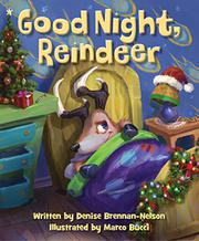 GOOD NIGHT, REINDEER by Denise Brennan-Nelson