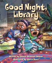GOOD NIGHT, LIBRARY by Denise Brennan-Nelson